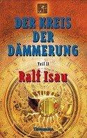 Ralf Isau: Der Kreis der Dämmerung 2