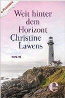 Lawens Christine: Weit hinter dem Horizont