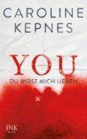 Caroline Kepnes: YOU - Du wirst mich lieben