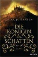 Erika Johansen: Die Königin der Schatten