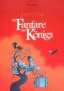 Boris Zatko: Anna Fink - Die Fanfare des Königs
