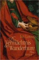Iny Lorentz: Das Vermächtnis der Wanderhure
