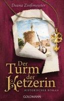 Deana Zinßmeister: Der Turm der Ketzerin