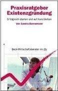 Sandra Bonnemeier: Praxisratgeber Existenzgründung. Erfolgreich starten und auf Kurs bleiben