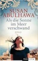 Susan Abulhawa: Als die Sonne im Meer verschwand