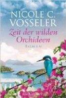Nicole C. Vosseler: Zeit der wilden Orchideen