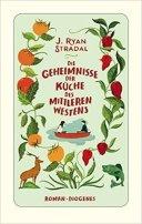 J. Ryan Stradal: Die Geheimnisse der Küche des Mittleren Westens