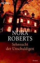 Nora Roberts: Sehnsucht der Unschuldigen