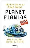 Anne Weiss, Stefan Bonner: Planet Planlos