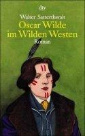 Walter Satterthwait: Oscar Wilde im Wilden Westen