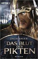 Bastian Zach, Matthias Bauer: Das Blut der Pikten