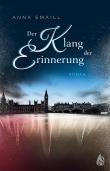Anna Smaill: Der Klang der Erinnerung