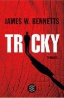 James W. Bennetts: Tricky
