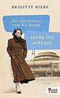 Brigitte Riebe: Die Schwestern vom Ku'damm: Jahre des Aufbaus