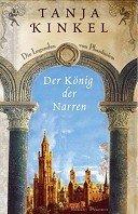 Tanja Kinkel: Der König der Narren