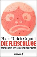Hans-Ulrich Grimm: Die Fleischlüge