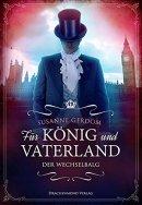 Susanne Gerdom: Für König und Vaterland: Der Wechselbalg