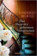 Kimberley Wilkins: Das Haus der geheimen Versprechen