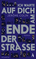 Jerôme Colin: Ich warte auf dich am Ende der Straße