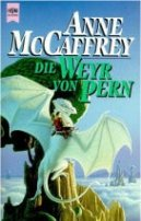 Anne McCaffrey: Die Weyr von Pern