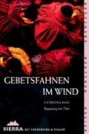 Catriona Bass: Gebetsfahnen im Wind