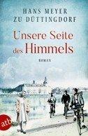Hans Meyer zu Düttingdorf: Unsere Seite des Himmels