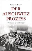 Devin O. Pendas: Der Auschwitz-Prozess