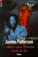 James Patterson: ... denn zum Küssen sind sie da