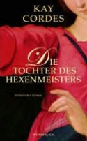 Kay Cordes: Die Tochter des Hexenmeisters