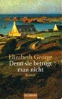 Elizabeth George: Denn sie betrügt man nicht