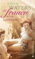 Sarah Waters: Die Frauen von London