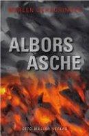 Marlen Schachinger: Albors Asche