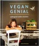 Josita Hartanto: Vegan genial: aufregend anders kochen