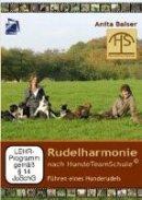 Anita Balser: Rudelharmonie nach HundeTeamSchule: Führen eines Hunderudels