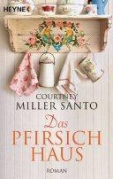 Courtney Miller Santo: Das Pfirsichhaus