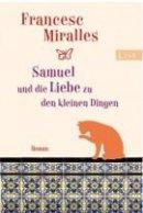 Francesc Miralles: Samuel und die Liebe zu den kleinen Dingen