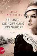 Linda Winterberg: Solange die Hoffnung uns gehört