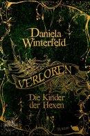 Daniela Winterfeld: Verloren - Die Kinder der Hexen