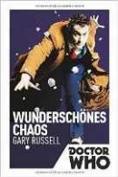 Gary Russel: Doctor Who: Wunderschönes Chaos