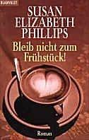 Susan Elizabeth Phillips: Bleib nicht zum Frühstück!