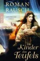 Roman Rausch: Die Kinder des Teufels