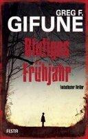 Greg F. Gifune: Blutiges Frühjahr