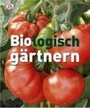 Garden Organic: Biologisch gärtnern
