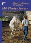 Klaus Ferdinand Hempfling: Mit Pferden tanzen