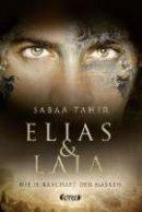 Sabaa Tahir: Elias & Laia - Die Herrschaft der Masken