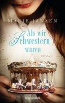 Marie Jansen: Als wir Schwestern waren