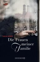 Tanja Weber: Die Frauen meiner Familie