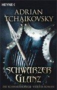 Adrian Tchaikovsky: Schwarzer Glanz