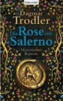 Dagmar Trodler: Die Rose von Salerno