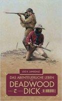 Joe R. Landsdale: Das abenteuerliche Leben des Deadwood Dick